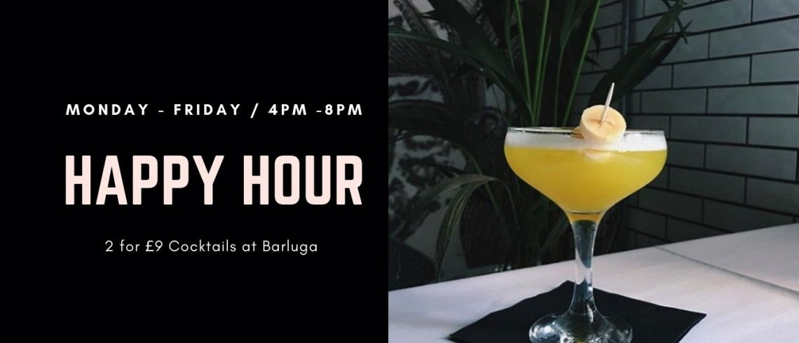 2 for £9 Cocktails | Happy Hour at Barluga